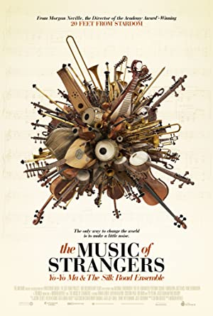 movie poster of The Music of Strangers: Yo-Yo Ma and the Silk Road Ensemble