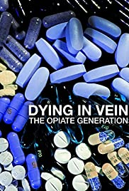 movie poster of Dying in Vein, the opiate generation