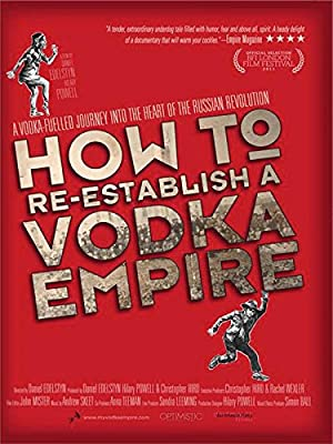movie poster of How to Re-Establish a Vodka Empire