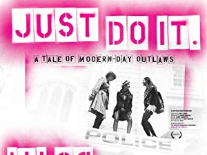 movie poster of Just Do It: A Tale of Modern-day Outlaws