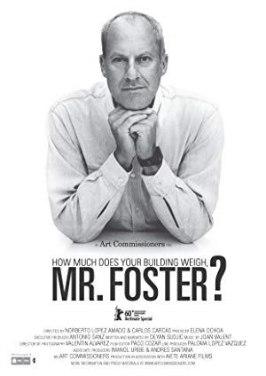 movie poster of How Much Does Your Building Weigh, Mr Foster?