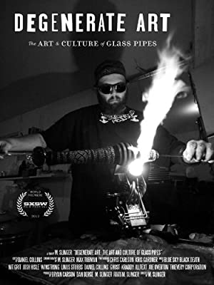 movie poster of Degenerate Art: The Art and Culture of Glass Pipes