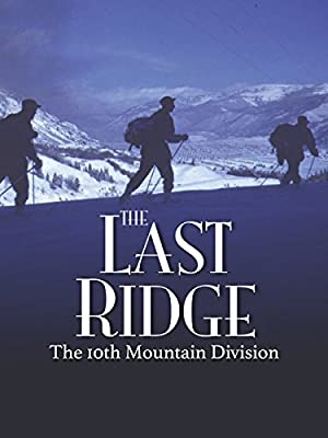 movie poster of The Last Ridge: The 10th Mountain Division