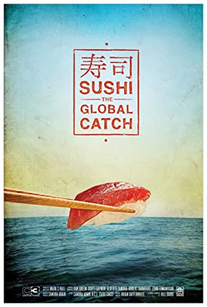 movie poster of Sushi: The Global Catch