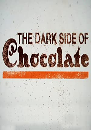 movie poster of The Dark Side of Chocolate