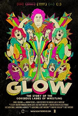 movie poster of GLOW: The Story of the Gorgeous Ladies of Wrestling